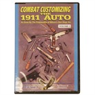 COMBAT CUSTOMIZING THE 1911 AUTO - VOLUME 1