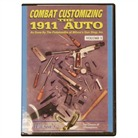 COMBAT CUSTOMIZING THE 1911 AUTO - VOLUME 3
