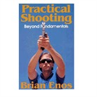PRACTICAL SHOOTING-BEYOND FUNDAMENTALS