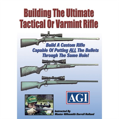 Agi Building The Ultimate Tactical Or Varmint Rifle Dvd