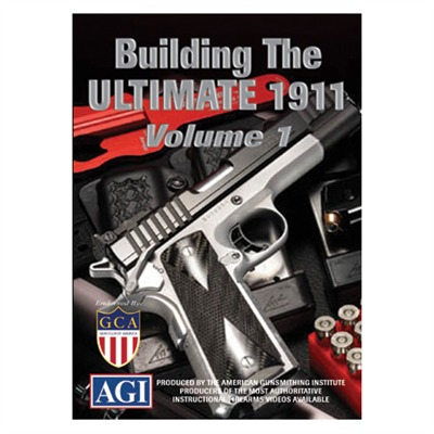 Agi Building The Ultimate 1911-Volume 1