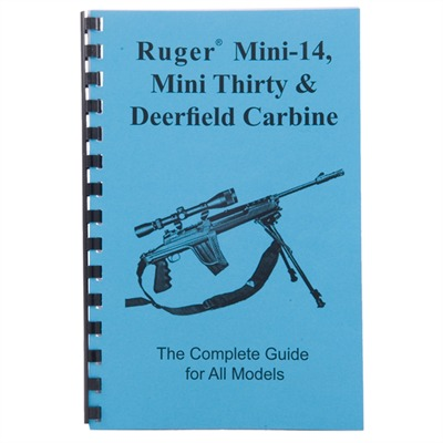 Ruger~ Mini-14~, Mini Thirty~, Deerfield Carbine Gun-Guide