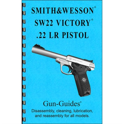 Gun-Guides Smith & Wesson Sw22 Victory 22lr Assembly And Disassembly Guide - Smith & Wesson Sw22 Victory Assembly & Disassembly Guide