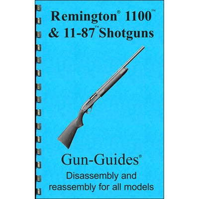 Gun-Guides Remington 1100 Assembly And Disassembly Guide