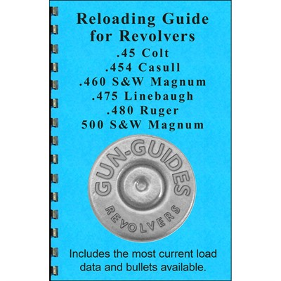 Gun-Guides Reloading Guide For Revolvers 45 Colt & 500 S&W Mag Calibers - Reloading Guide For Revolvers 45 Colt & 500 S&W Mag Cal