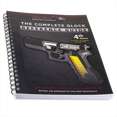 Lone Wolf Dist. The Complete Glock Reference Guide - Book Complete Glock Reference Guide