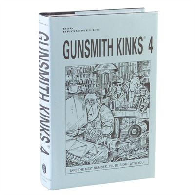 Brownells Gunsmith Kinks Volume Iv