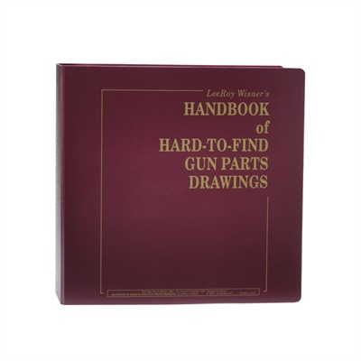 Handbook Of Hard-To-Find Gun Parts Drawindgs: The Deluxe Edition