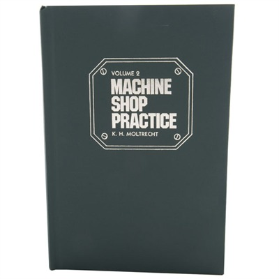 Machine Shop Practice Volume Ii