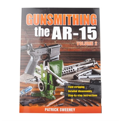 Gunsmithing The Ar-15 Volume 2 - Gunsmithing The Ar-15, Volume 2