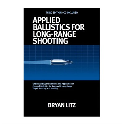 Applied Ballistics For Long-Range Shooting - Applied Ballistics For Long Range Shooting 3rd Edition