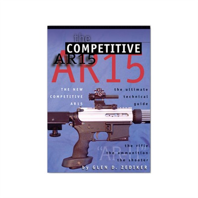 Zediker Publishing The New Competitive Ar-15 Book