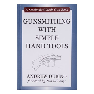 Down East Books Gunsmithing With Simple Hand Tools