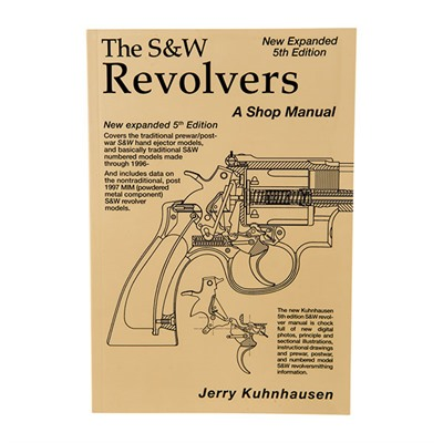 The S&W Revolver-A Shop Manual, 5th Edition