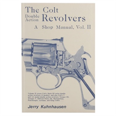 The Colt Double-Action Revolvers - A Shop Manual