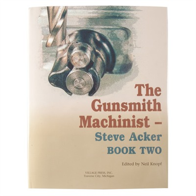 Village Press The Gunsmith Machinist- Volume Ii