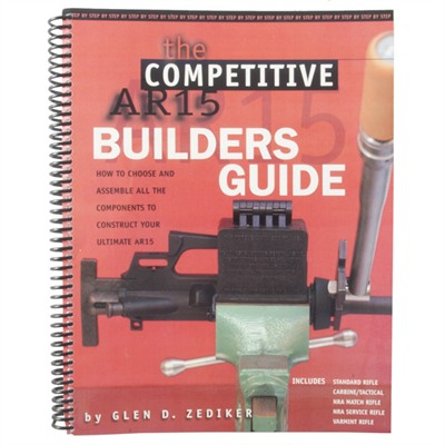 Zediker Publishing The Competitive Ar-15 Builder's Guide
