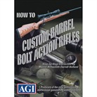 Agi #201 Custom Barreling Bolt Action Rifles Agi Books Videos