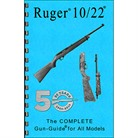 THE COMPLETE RUGER 10/22 GUIDE