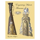 ENGRAVING HISTORIC FIREARMS BOOK