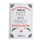 Skyhorse Publishing Inc Ed Mcgiverns Book Of Fast Fancy Revolver Shooting Skyhorse Publishing Inc Books Videos