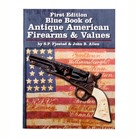 BLUE BOOK OF ANTIQUE AMERICAN FIREARMS