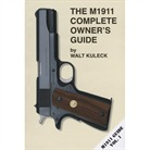 Scott A. Duff The M1911 Complete Owner's Guide