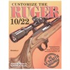 CUSTOMIZE THE RUGER 10/22 BOOK