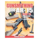 GUNSMITHING THE AR-15 BOOK