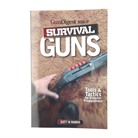 GUNDIGEST BOOK OF SURVIVAL GUNS