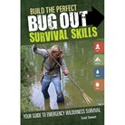Gun Digest Build The Perfect Bug Out: Survival Skills