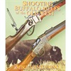 SHOOTING BUFFALO RIFLES/OLD WEST BOOK