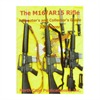 North Cape Publications The M16 Ar 15 Rifle North Cape Publications Books Videos